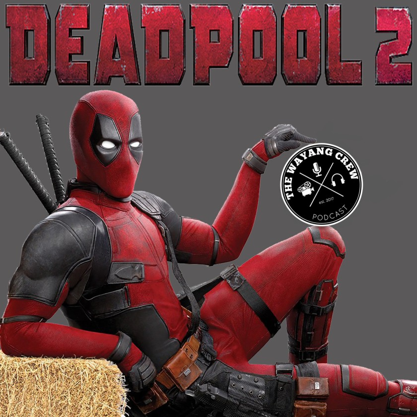 Episode 54 - Deadpool 2 REVIEW + 1000 play giveaway