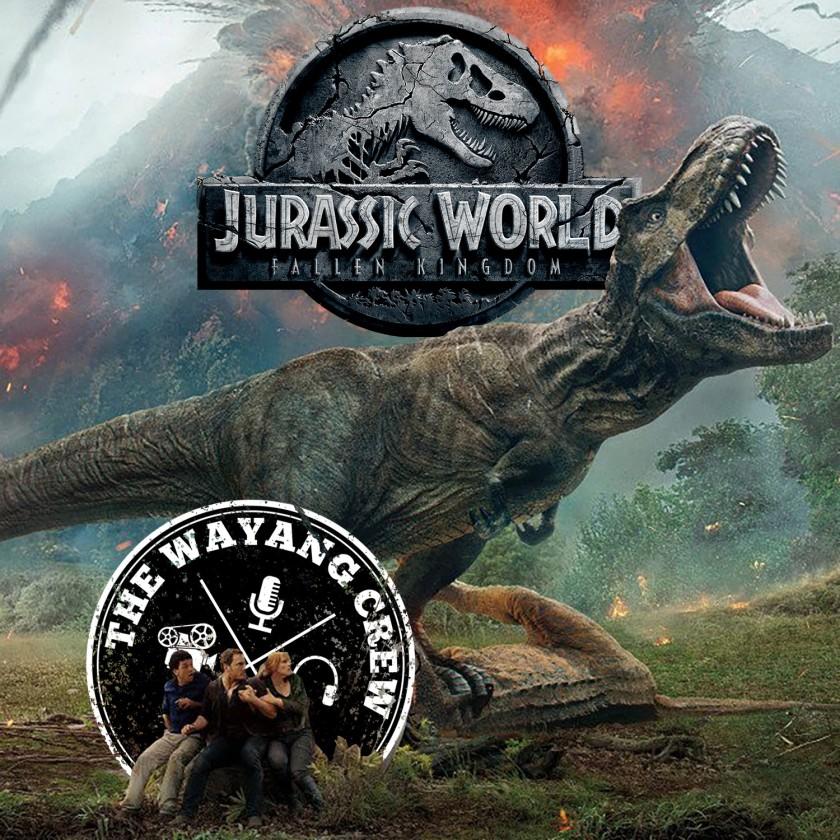 Episode 57 - Jurassic World Fallen Kingdom REVIEW
