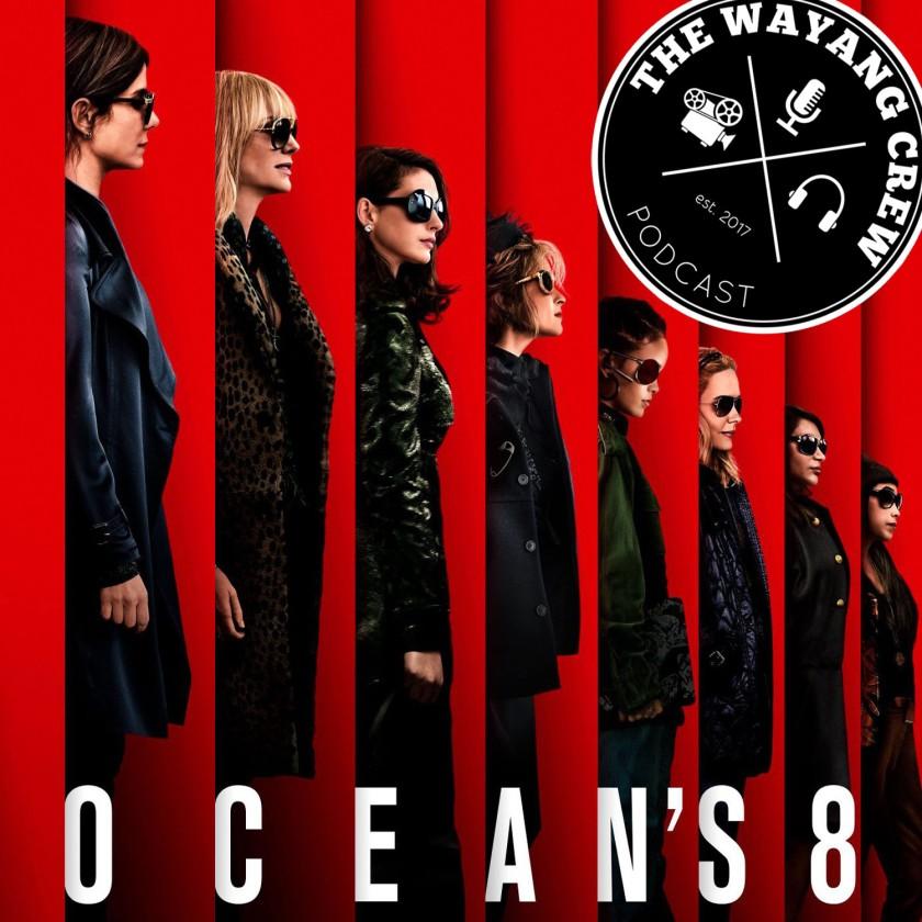 Episode 59 - Oceans 8 (Mini Review)
