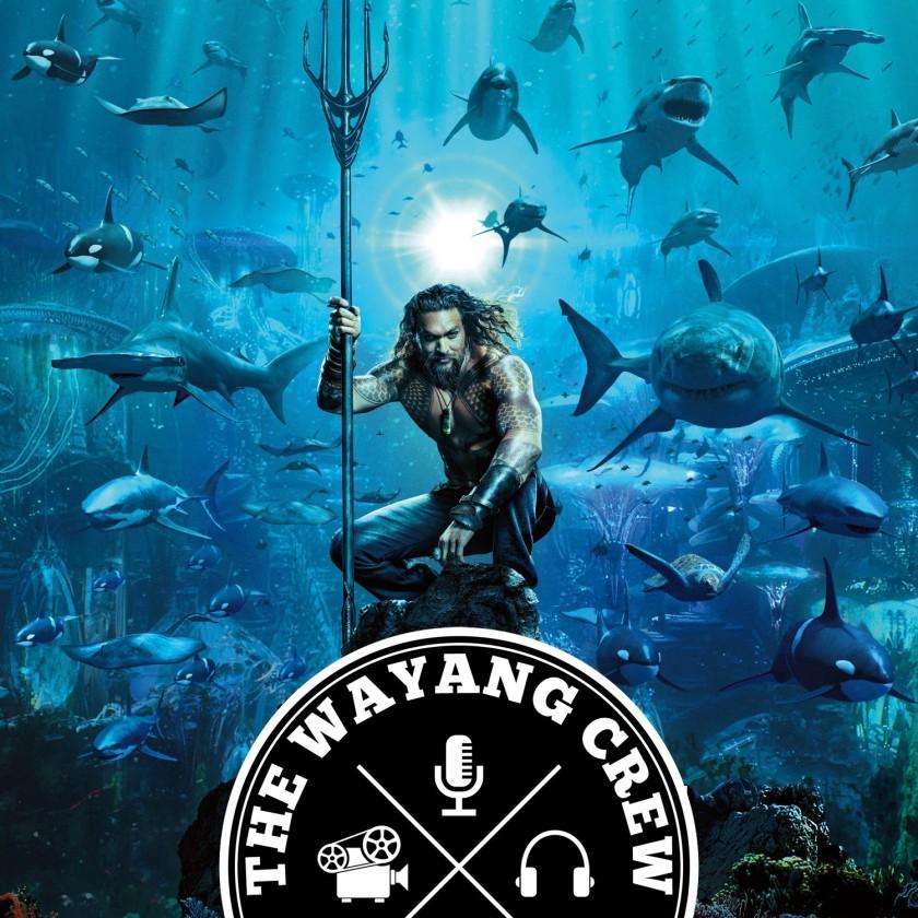 Episode 81 - Aquaman REVIEW