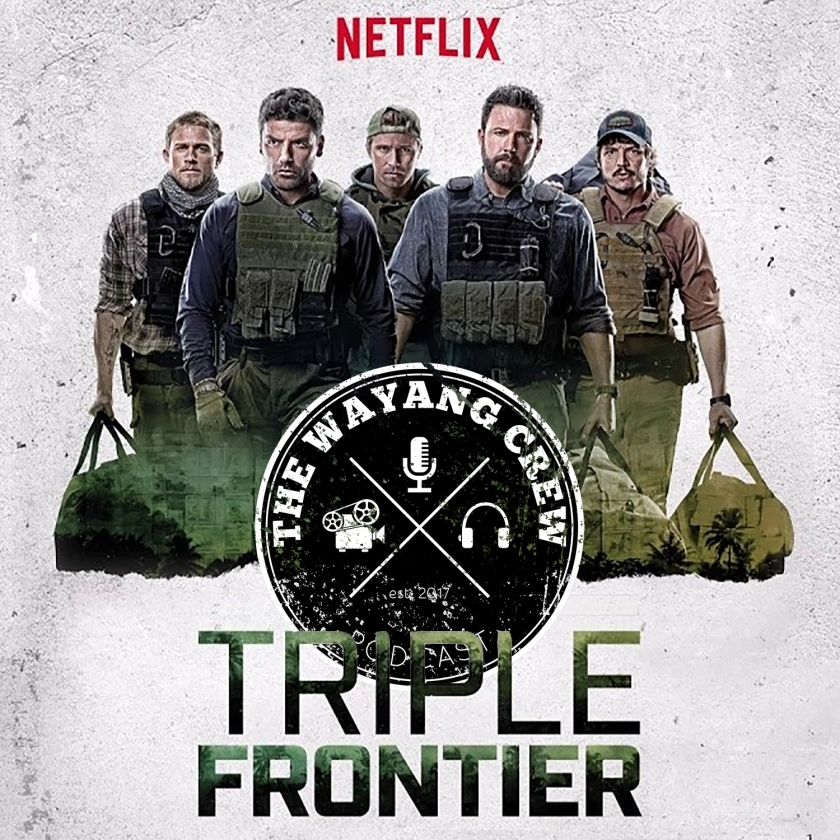 Episode 89 - Triple Frontier REVIEW