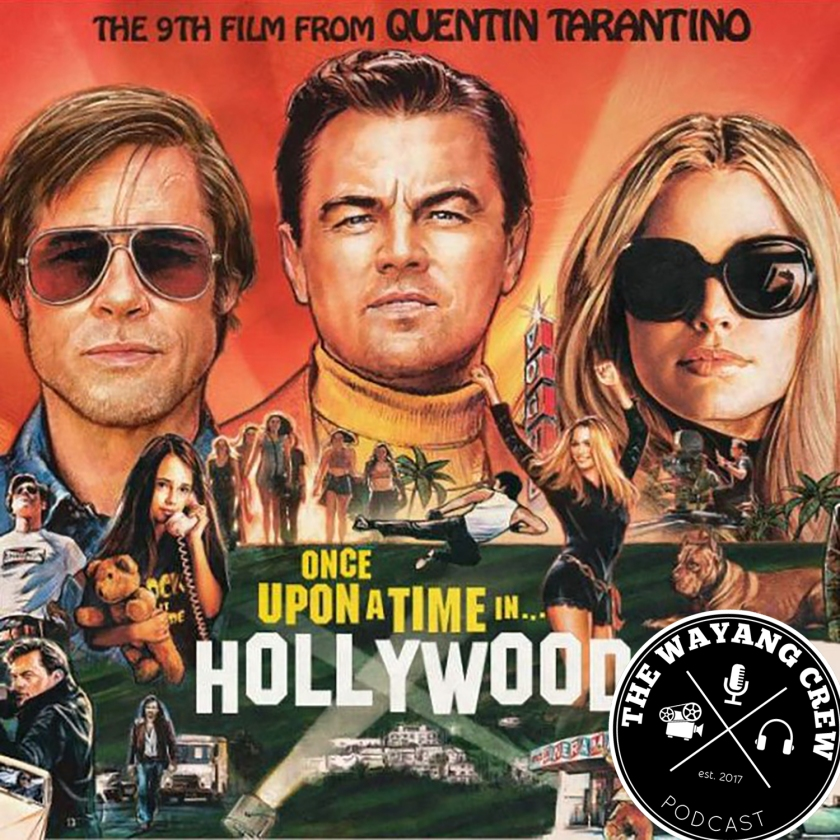 Episode 107 - Once Upon A Time in Hollywood REVIEW